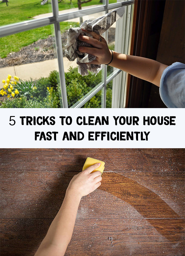 House Cleaning 5 Tricks To Clean Your Fast And Efficiently
